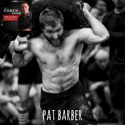 🎧EP23: Building Better Coaches W/ CrossFit Games Athlete Pat Barber