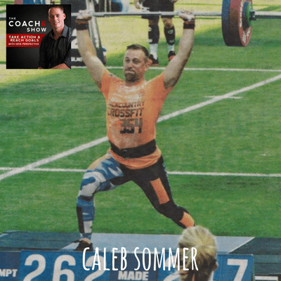 🎧EP28: A New Approach To Eating And Getting Fit W/ 3x CrossFit Games Athlete Caleb Sommer