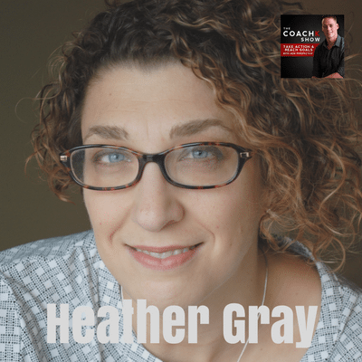 "🎧 EP35: ""Upleveling"" A Business Or Life W/ Heather Gray"
