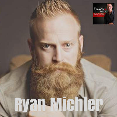 🎧EP36: What It Means To Be A Man W/ Ryan Michler